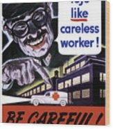 Tojo Like Careless Workers - Ww2 Wood Print