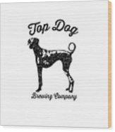 Top Dog Brewing Company Tee Wood Print