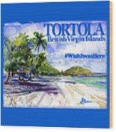 Tortola British Virgin Islands Shirt Wood Print