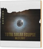Total Solar Eclipse In Oregon Map Outline Wood Print