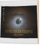 Total Solar Eclipse In Wyoming Map Outline Wood Print