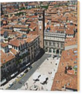 Tower View Of Piazza Delle Erbe In Verona Italy Wood Print