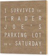 Trader Joe's Parking Lot Wood Print