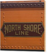 Trains North Shore Line Chicago Signage Wood Print