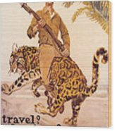 Travel? Adventure? Wood Print