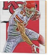 Travis Kelce Kansas City Chiefs Oil Art Wood Print