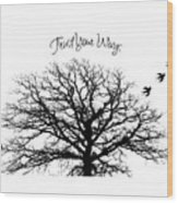 Tree-trust Your Wings Wood Print