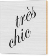 Tres Chic Wood Print