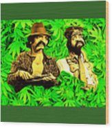 Trippin With Cheech And Chong Wood Print