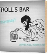 Troll's Bar Chapel Hill Nc Wood Print