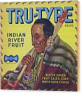Tru - Type Vintage Fruit Crate Label Wood Print
