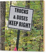 Trucks And Buses Keep Right Wood Print