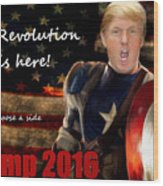 Trump Revolution Wood Print by Guy  Cannon