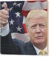 Trump Thumbs Up 2016 Wood Print
