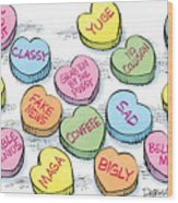 Trump Valentines Candy Uncensored Wood Print
