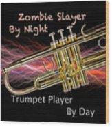 Trumpet Zombie Slayer 002 Wood Print