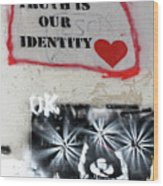 Truth Is Our Identity Wood Print