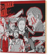 Tucker And Dale Vs. Evil Wood Print