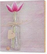 Tulip In Bottle Wood Print