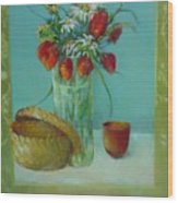 Tulips And Daisies               Copyrighted Wood Print