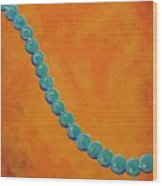 Turquoise Beads Wood Print