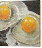 Two Eggs  Wood Print