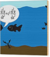 Two Fish Discuss Wave Theory. Wood Print