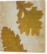 Two Oak Leaves  Wood Print