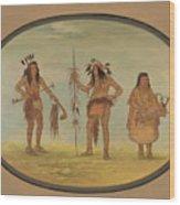 Two Ojibbeway Warriors And A Woman Wood Print