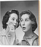 Two Women Gossiping, C.1950-60s Wood Print