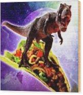 Tyrannosaurus Rex Dinosaur Riding Taco In Space Wood Print