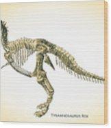 Tyrannosaurus Rex Skeleton Wood Print