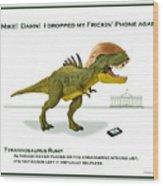 Tyrannosaurus Rump Wood Print