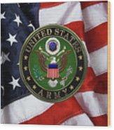 U. S. Army Emblem Over American Flag. Wood Print