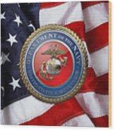 U. S. Marine Corps - U S M C Seal Over American Flag. Wood Print