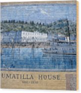 Umatilla House 1857 - 1930 Wood Print