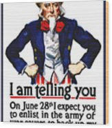 Uncle Sam -- I Am Telling You Wood Print