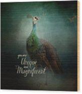 Unique And Magnificent - Peacock Art Wood Print
