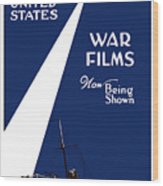 United States War Films Now Being Shown Wood Print by War Is Hell Store