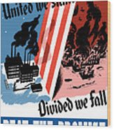 United We Stand Divided We Fall Wood Print