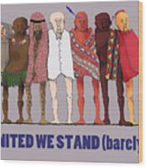 United We Stand Transparent Background Wood Print