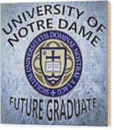University Of Notre Dame Future Graduate Wood Print