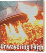 Unwavering Faith Wood Print