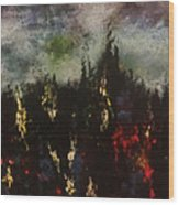 Upheaval Of The Night  Wood Print