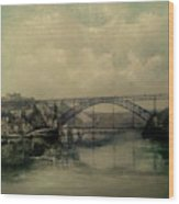 Upstream -bridge D.luis I-oporto Wood Print