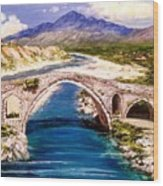 Ura E Mesit - Location Shkoder Albania Wood Print