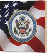 U. S. Department Of State - Dos Emblem Over U.s. Flag Wood Print
