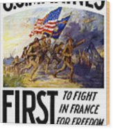 Us Marines - First To Fight In France Wood Print