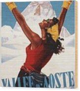 Vallee D'aoste - Aosta Valley, Italy - Retro Travel Poster - Vintage Poster Wood Print
