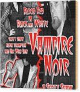 Vampire Noir Wood Print